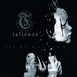 Talisman - I'll Be Waiting